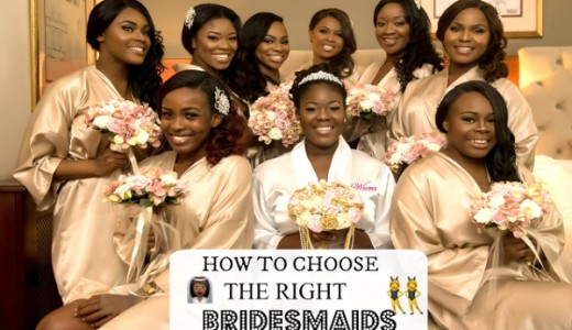 Choosing the right bridesmaids Get Wedding Ready with Wura Manola LoveWeddingsNG
