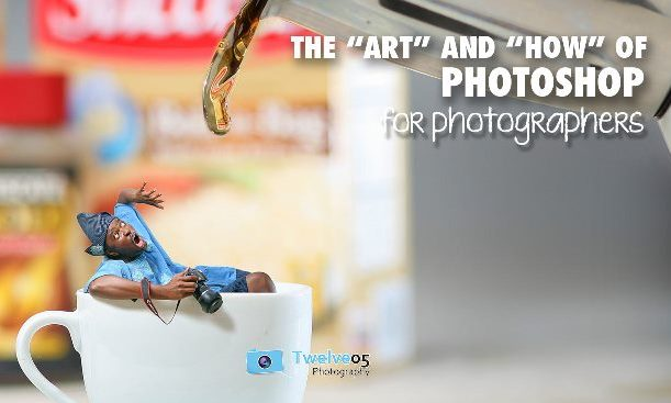 Workshop: The 'Art' and 'How' of Photoshop For Photographers |Twelve05 Photography