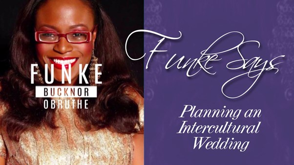 Planning an Intercultural Wedding |#FunkeSays