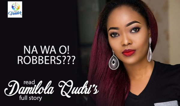 Diary of a Naija Wedding Vendor | DeeQ Looks' encounter with robbers