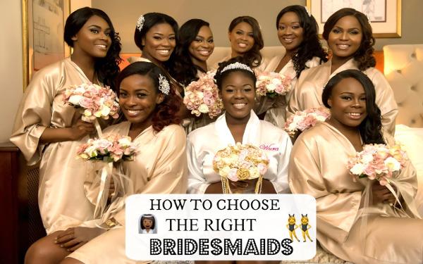Choosing the right bridesmaids Get Wedding Ready with Wura Manola LoveWeddingsNG