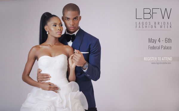 Lagos Bridal Fashion Week (LBFW) is almost here! Register to attend