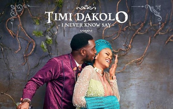 Timi Dakolo's new song, 'I Never Know Say' is the perfect first dance song
