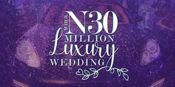 You could win a N30million Dream Nigerian Wedding   #WEDDreamWedding