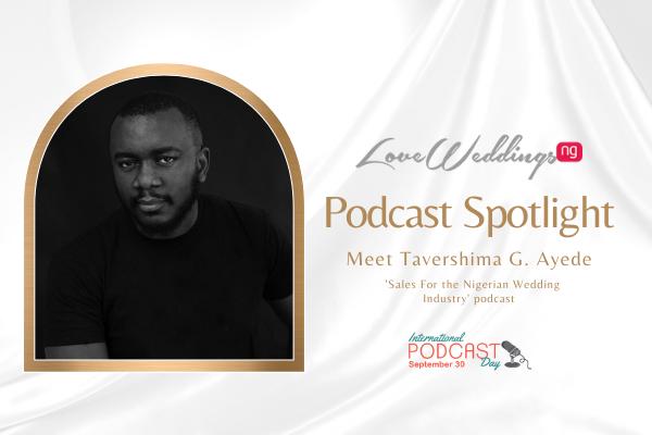 African Wedding Podcast Spotlight with Tavershima G. Ayede | International Podcast Day